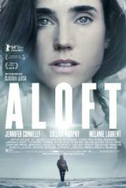 Aloft 2014 Movie