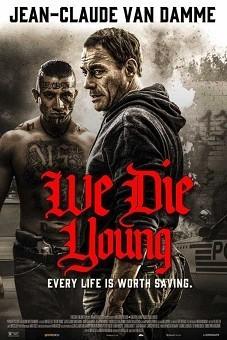 We Die Young 2019